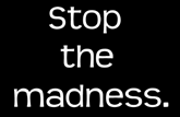 Stop the madness sign