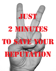 Just two minutes to save your reputation
